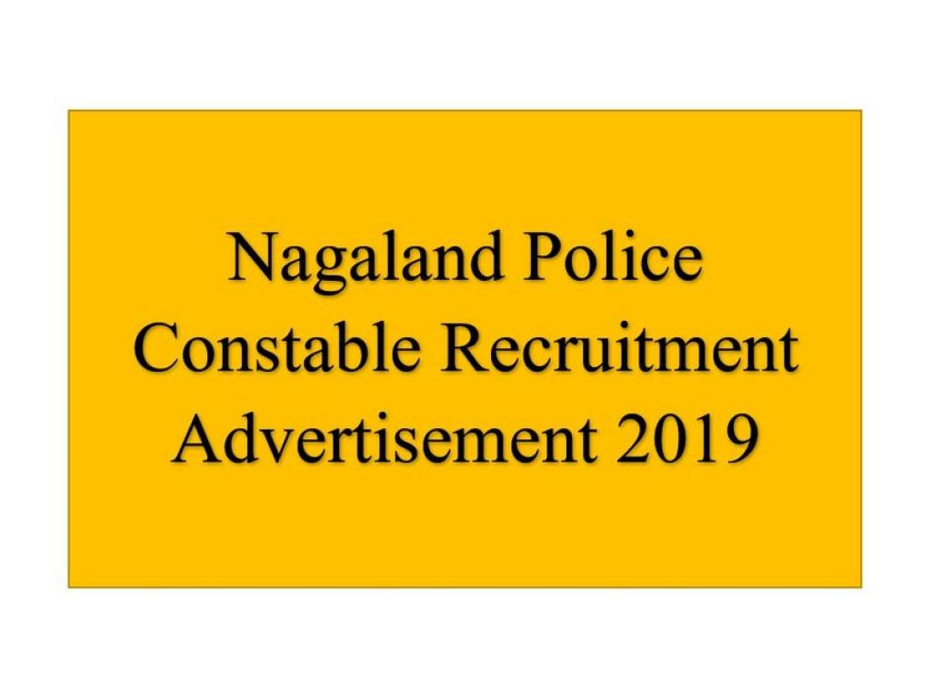 Nagaland Police Constable Recruitment Advertisement 2019